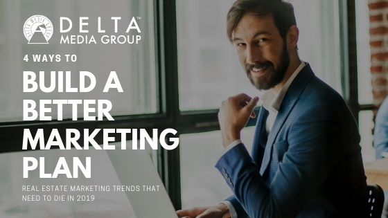 Real Estate Marketing Trends That Need to Die in 2019
